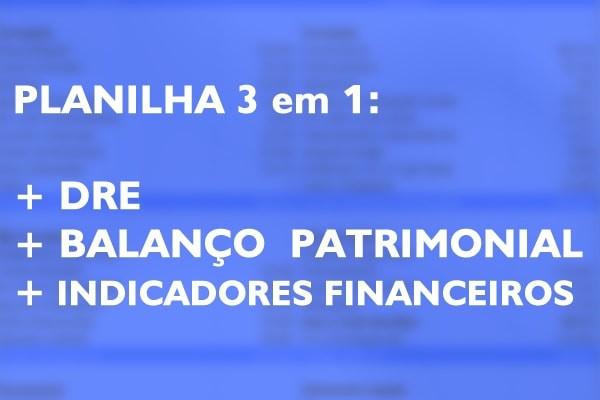 Planilha Indicadores Financeiros + Balanço Patrimonial + DRE