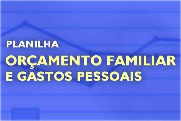 Planilha Orcamento Familiar E Gastos Pessoais
