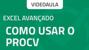 capa videoaula excel avançado - como usar o procv