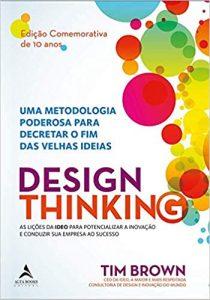 Capa Design thinking - Uma metodologia poderosa para decretar o fim das velhas ideias