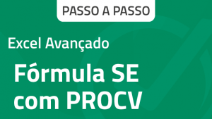 Capa Fórmula SE com PROCV - Aprenda como usar no Excel avançado