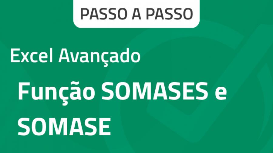 Capa SOMASE Excel: Como usar as funções SOMASES e SOMASE